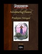 Adventuring Classes: Presbyter Arrayed