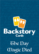 Backstory Cards Setting Grid: The Day Magic Died
