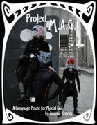 Project M.A.G.I.: A Campaign Frame for Mortal Coil