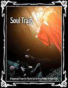 Soul Train: A Campaign Frame for Mortal Coil