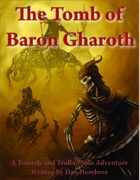 The Tomb of Baron Gharoth