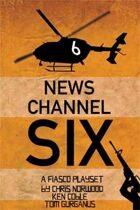 Fiasco: News Channel Six