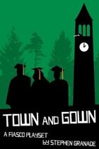 Fiasco: Town and Gown