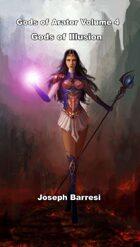The Gods of Arator Volume 4: The Gods of Illusion
