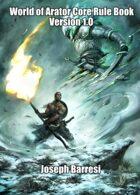 World of Arator Core Rule Book Version 1.0