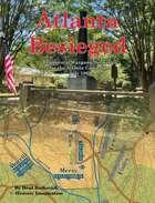 Atlanta Besieged: Regimental Wargame Scenarios For The Atlanta Campaign: July 1864