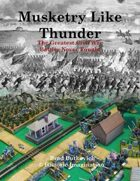 Musketry Like Thunder: The Greatest Civil War Battles Never Fought