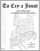 -- To Cry a Joust -- Rules for Jousting with Knights