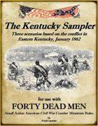 The Kentucky Sampler  Scenarios for Forty Dead Men ACW Rules