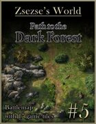 Zsezse's World #5 - Path to the Dark Forest
