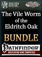 (PFRPG) The Vile Worm of the Eldritch Oak [BUNDLE]