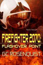 Firefighter 2070: Flashover Point