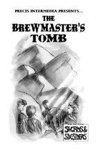 Swords & Six-Siders: The Brewmaster's Tomb