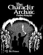 The Character Archaic FRP (Vol 1: The Primer)