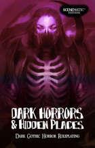 Dark Horrors & Hidden Places RPG (Scenematic Edition)