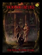 Hoodoo Blues the Role Playing Game