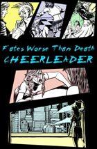 Fates Worse Than Death: Cheerleader
