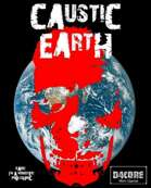 Caustic Earth