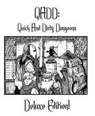 QADD: Quick And Dirty Dungeons Deluxe!