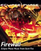 Eclipse Phase: Scott Fox - Firewall