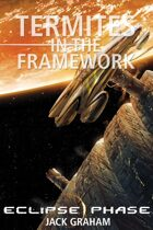 Eclipse Phase: Termites in the Framework (El Destino Verde Part 3)