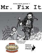 Broken Earth Prevew 4: Mr. Fix It (Savage Worlds)