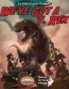 We've Got a T. Rex