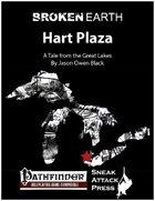 Broken Earth: Hart Plaza (PFRPG)
