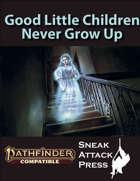 Good Little Children Never Grow Up (PF2e)