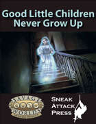 Good Little Children Never Grow Up (Savage Worlds)