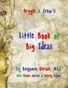 Argyle & Crew's Little Book of Big Ideas