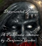 Disgruntled Zombie -an undead creature for your Pathfinder game