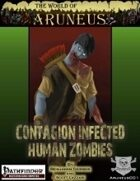The World of Aruneus - Contagion Infected Zombies 2.0 [PFRPG]