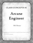 Class Concepts #2: Arcane Engineer