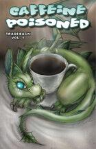 Caffeine Poisoned Tradeback Volume 1