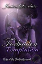 Forbidden Temptation (Tales of the Forbidden, Book #1)