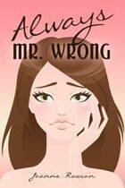 Always Mr. Wrong