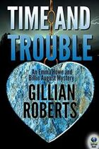 Time and Trouble (An Emma Howe and Billie August Mystery, #1)