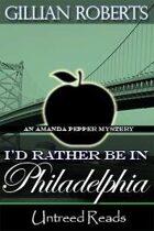 I'd Rather Be in Philadelphia (An Amanda Pepper Mystery, #3)