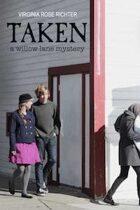 Taken (A Willow Lane Mystery, #4)
