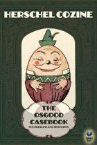 The Osgood Casebook: The Nurseryland Mysteries