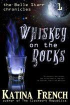 Whiskey on the Rocks (The Belle Starr Chronicles, #1)