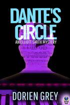 Dante's Circle (An Elliott Smith Mystery, #4)