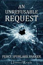 An Unrefusable Request