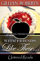 With Friends Like These (An Amanda Pepper Mystery, #4)