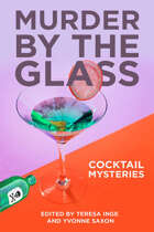 Murder by the Glass: Cocktail Mysteries