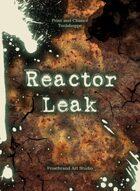 Print and Chance: Reactor Leak