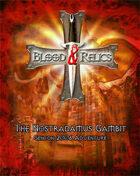 Blood and Relics: Nostradamus Gambit (GenCon 2006)