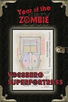 Year of the Zombie: Vossberg Superfortress