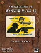 Blood and Guts 2: Small Arms of WWII